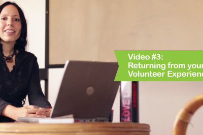 Video #3: Returning from your Volunteer Experience
